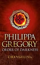 Changeling ebook by Philippa Gregory, Fred van Deelen, Sally Taylor