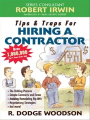Tips & Traps for Hiring a Contractor ebook by Woodson, R.