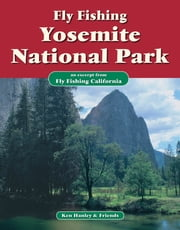 Fly Fishing Yosemite National Park - An excerpt from Fly Fishing California ebook by Ken Hanley