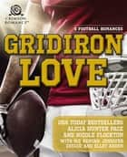 Gridiron Love - 5 Football Romances ebook by Alicia Hunter Pace, Nicole Flockton, M.O. Kenyan,...