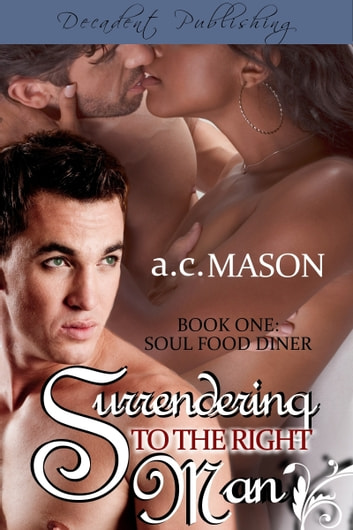 Surrendering to the Right Man ebook by a.c. Mason