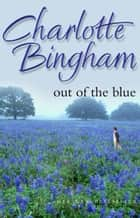 Out Of The Blue ebook by Charlotte Bingham