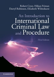 An Introduction to International Criminal Law and Procedure ebook by Robert Cryer,Håkan Friman,Darryl Robinson,Elizabeth Wilmshurst