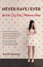 Never Have I Ever ebook by Katie Heaney