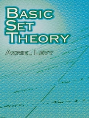 Basic Set Theory ebook by Azriel Levy