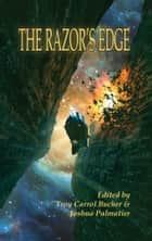 The Razor's Edge ebook by Joshua Palmatier, Troy Carrol Bucher, Blake Jessop,...