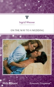 On The Way To A Wedding ebook by Ingrid Weaver