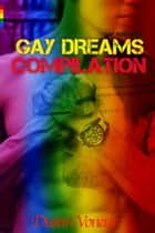 Gaydreams Compilation (Gay Romance) ebook by D. Voneur