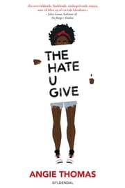 The Hate U Give e-bog by Angie Thomas, Betty Frank Simonsen