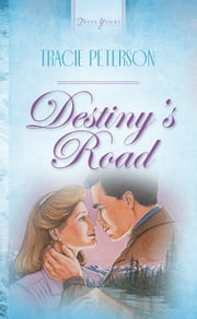 Destiny's Road ebook by Tracie Peterson