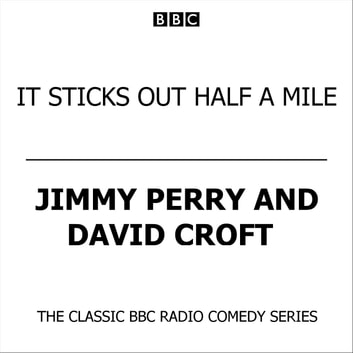 It Sticks Out Half A Mile audiobook by Jimmy Perry,David Croft