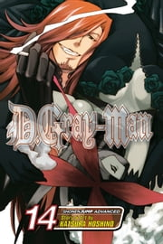 D.Gray-man, Vol. 14 - Song of the Ark ebook by Katsura Hoshino,Katsura Hoshino