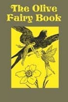 The Olive Fairy Book ebook by Various