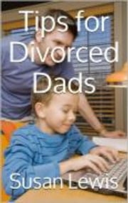 Tips For Divorced Dads ebook by Susan Lewis