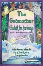 The Godmother ebook by Elizabeth Ann Scarborough