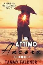 Un attimo ancora eBook by Tammy Falkner