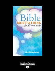 Bible Meditations for All Your Needs ebook by Lloyd Hildebrand