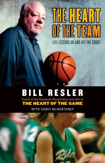 The Heart of the Team ebook by Bill Resler,Casey Mcnerthney