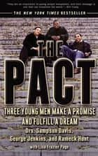 The Pact - Three Young Men Make a Promise and Fulfill a Dream ebook by Rameck Hunt, George Jenkins, Lisa Frazier Page,...