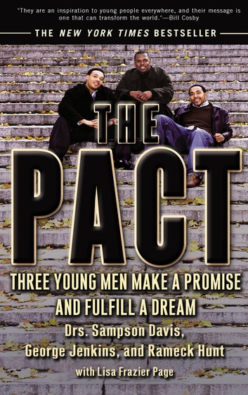 The Pact - Three Young Men Make a Promise and Fulfill a Dream ebook by Rameck Hunt,George Jenkins,Lisa Frazier Page,Sampson Davis
