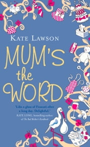 Mum's the Word ebook by Kate Lawson