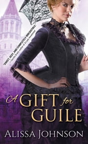 A Gift for Guile ebook by Alissa Johnson