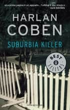 Suburbia Killer ebook by Harlan Coben, Laura Guida