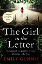 The Girl in the Letter: The most gripping, heartwrenching page-turner of the year 電子書 by Emily Gunnis
