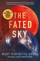 The Fated Sky ebook by Mary Robinette Kowal