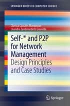 Self-* and P2P for Network Management ebook by Clarissa Cassales Marquezan,Lisandro Zambenedetti Granville