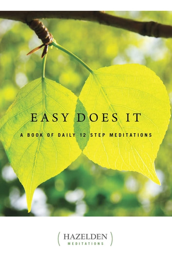 Easy Does It - A Book of Daily 12 Step Meditations ebook by Anonymous