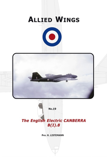 The English Electric Canberra B (I). 8 ebook by Phil H. Listemann