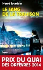 Le Sang de la trahison ebook by Hervé Jourdain