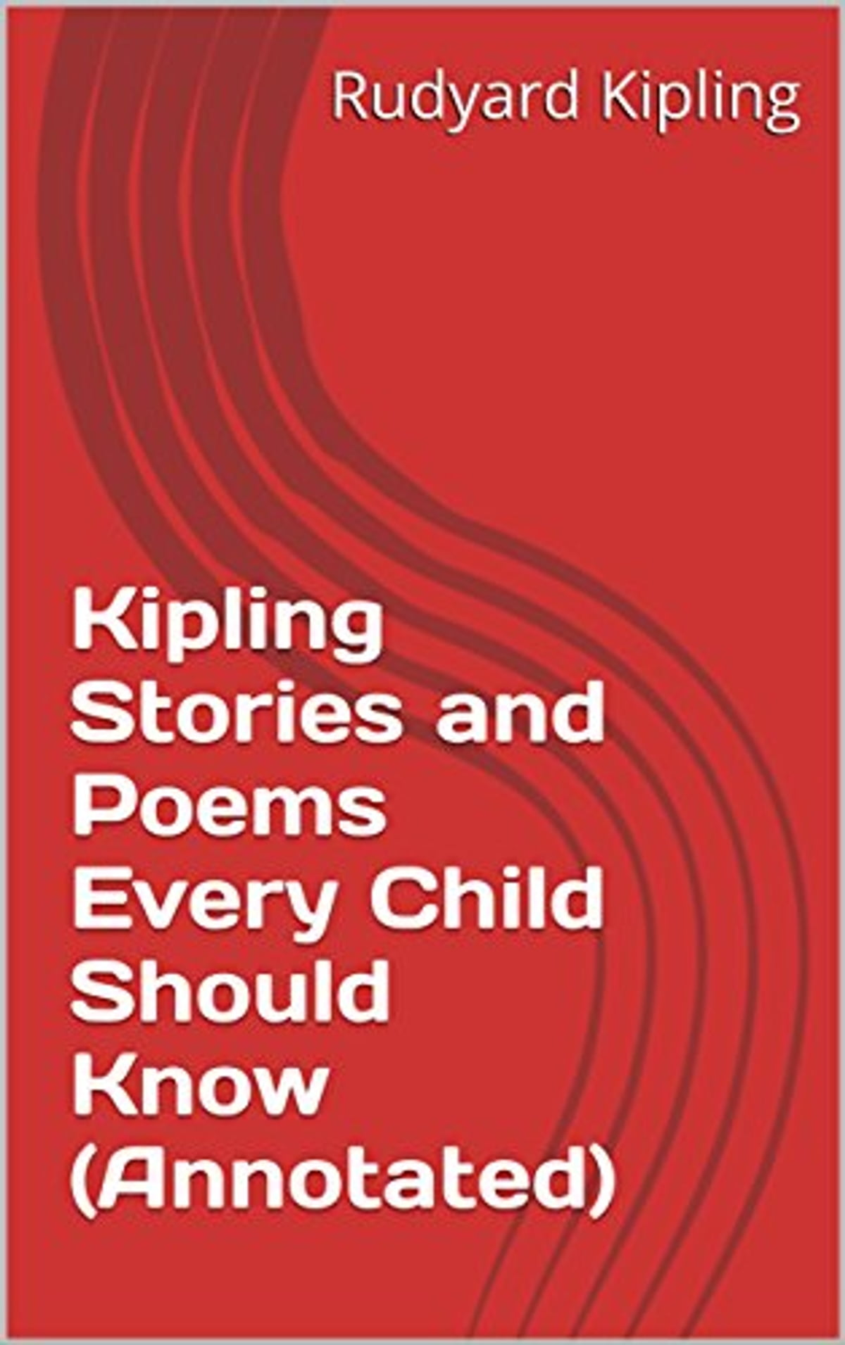 Kipling Stories And Poems Every Child Should Know Annotated Ebook By Rudyard Kipling Rakuten Kobo