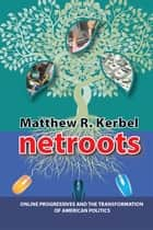 Netroots ebook by Matthew Robert Kerbel