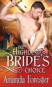 The Highland Bride's Choice - A Novella ebook by Amanda Forester