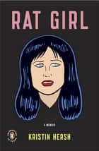 Rat Girl - A Memoir ebook by Kristin Hersh