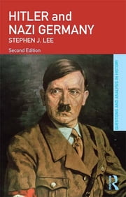 Hitler and Nazi Germany ebook by Stephen J. Lee