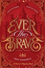 Ever the Brave ebook by Erin Summerill