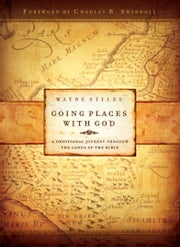 Going Places with God - A Devotional Journey Through the Lands of the Bible ebook by Wayne Stiles
