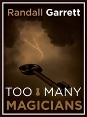 Too Many Magicians - Lord Darcy: Book 2 ebook by Randall Garrett