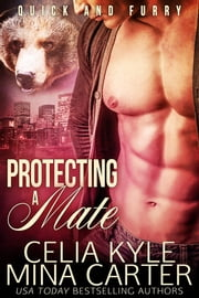 Protecting a Mate ebook by Celia Kyle,Mina Carter