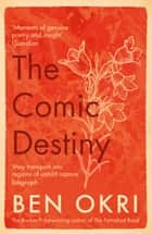 The Comic Destiny ebook by Ben Okri