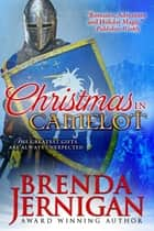 Christmas in Camelot: Medieval Romance ebook by Brenda Jernigan