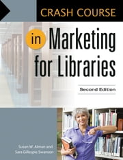 Crash Course in Marketing for Libraries ebook by Susan W. Alman,Sara Gillespie Swanson