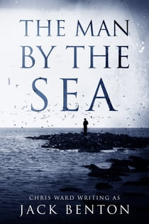 The Man by the Sea e-bog by Jack Benton