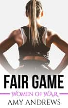 Fair Game ebook by Amy Andrews