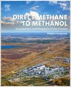 Direct Methane to Methanol ebook by Vladimir Arutyunov