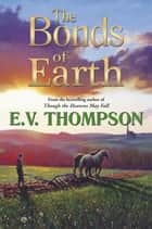The Bonds of Earth ebook by E.V. Thompson