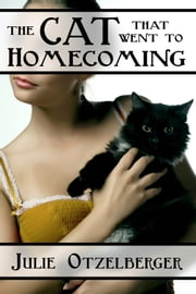 The Cat That Went to Homecoming ebook by Julie Otzelberger
